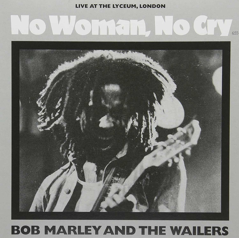 """""""No Woman No Cry"""""""